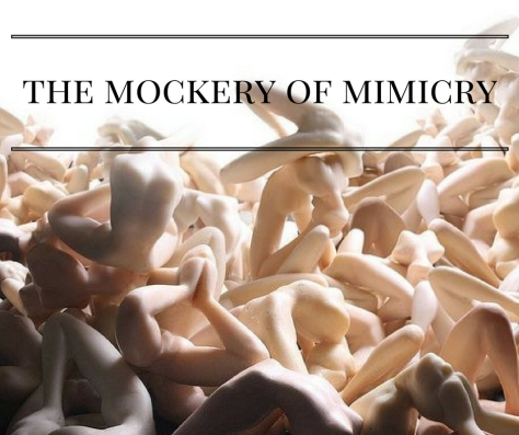 the-mockery-of-mimicry