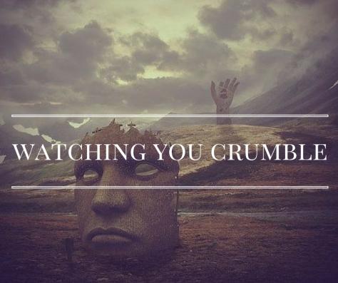 watching-you-crumble