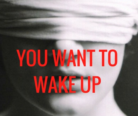 YOU WANT TO WAKE UP