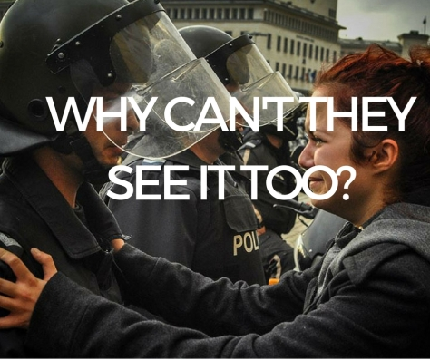 WHY CAN'T THEY SEE IT TOO_